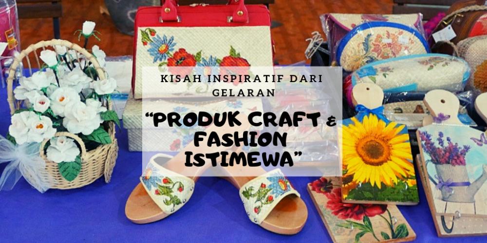 Produk Craft & Fashion Istimewa
