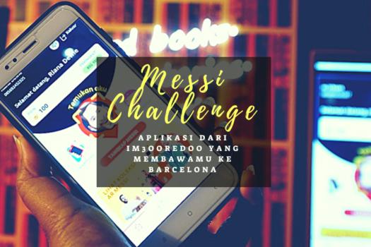 Messi Challenge Aplikasi IM3Ooredoo yang Membawamu ke Barcelona