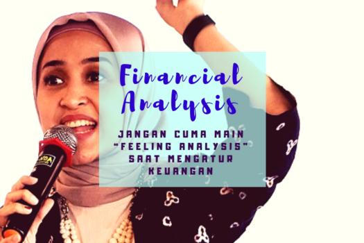 "Jangan Cuma Main ""Feeling Analysis"" Saat Mengatur Keuangan"