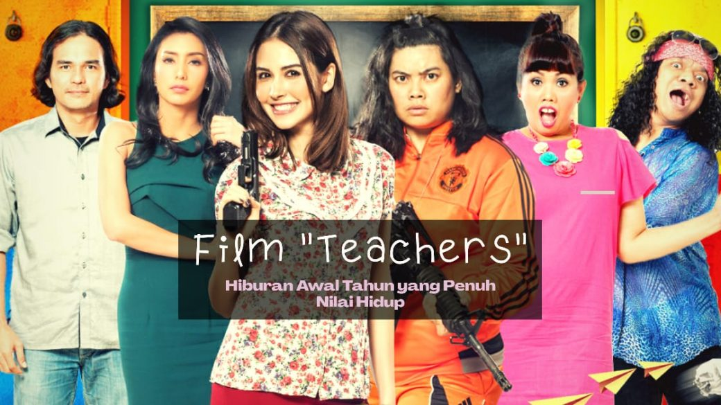 "Film ""Teachers"" Hiburan Awal Tahun"