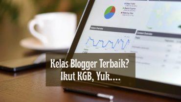 mengikuti kelas blogger terpercaya