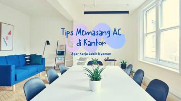 Inilah tips memasang AC kantor