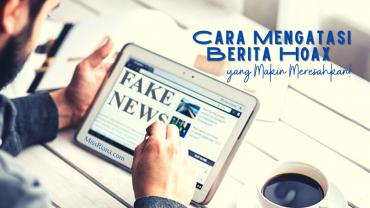 nilah cara mengatasi berita hoax
